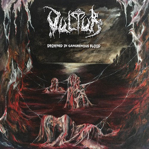 Vultur - Drowned in Gangrenous Blood (2019)