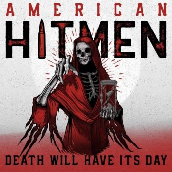 American Hitmen - Death Will Have Its Day (2019)