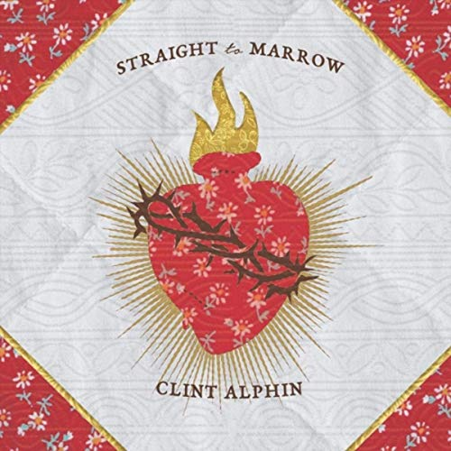 Clint Alphin - Straight To Marrow (2019)