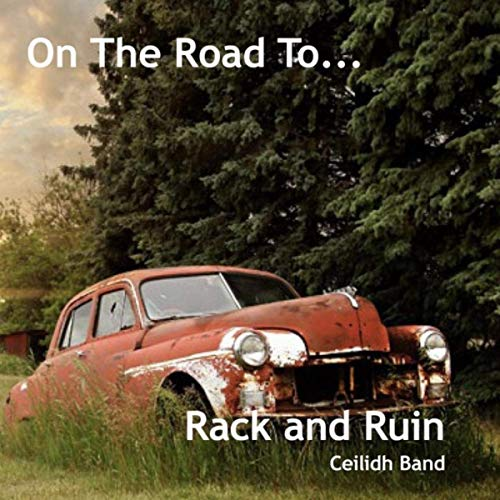 Rack And Ruin - On The Road To... (2019)