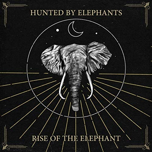 Hunted By Elephants - Rise Of The Elephant (2019)