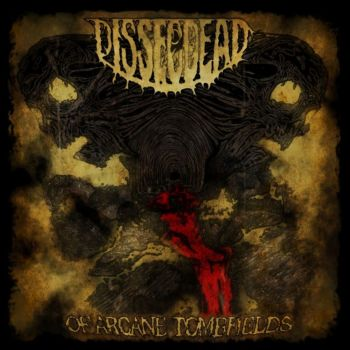 Dissecdead - ...Of Arcane Tombfields (2019)