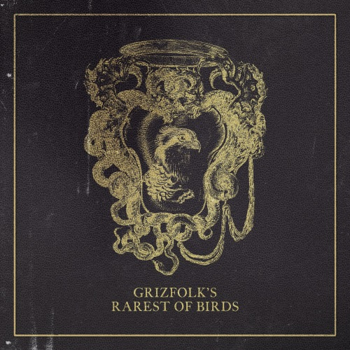 Grizfolk`s - Rarest Of Birds (2019)