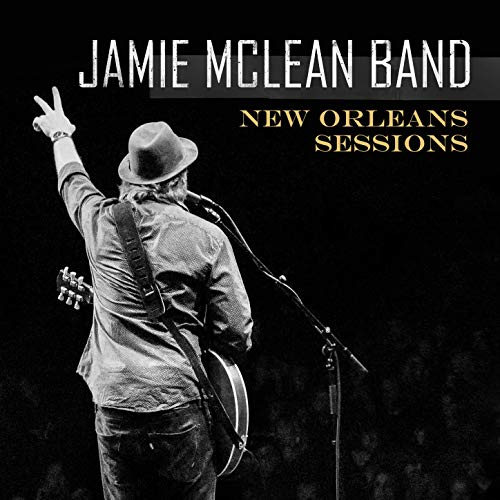 Jamie McLean Band - New Orleans Sessions (2019)