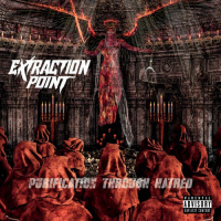 Extraction Point - Purification Through Hatred (2019)