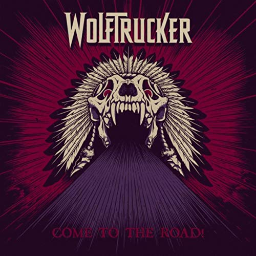 Wolftrucker - Come To The Road! (2019)