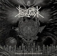 Deiquisitor - Towards Our Impending Doom (2019)