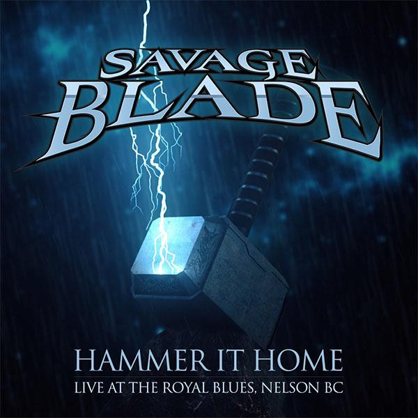 Savage Blade - Hammer It Home Live At The Royal Blues (2019)