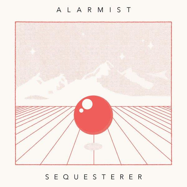 Alarmist - Sequesterer (2019)