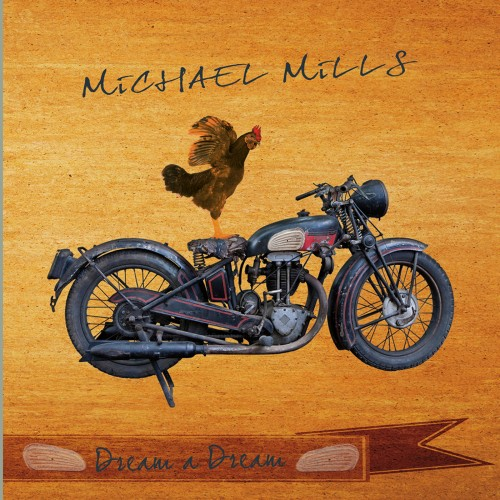 The Michael Mills Band - Dream a Dream (2019)