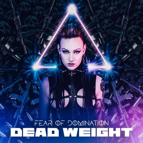 Fear Of Domination - Dead Weight [Single] (2019)