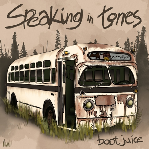 Boot Juice - Speaking in Tones (2019)