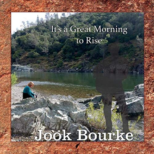 Jook Bourke - It's A Great Morning To Rise (2019)