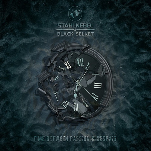 Stahlnebel & Black Selket - Time Between Passion & Despair (2019)