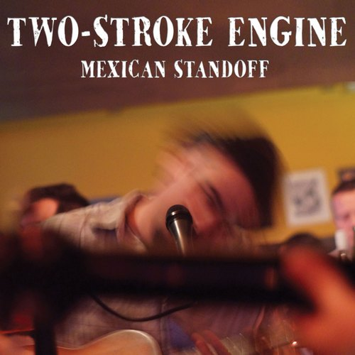 Two Stroke Engine - Mexican Standoff (2019)