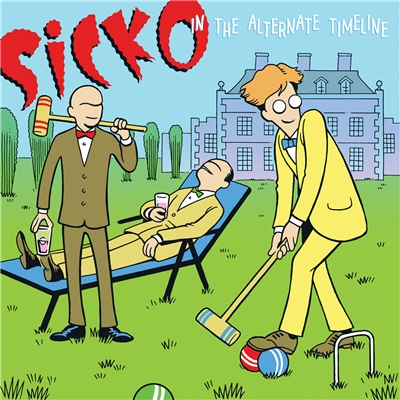 Sicko - In The Alternate Timeline (2019)
