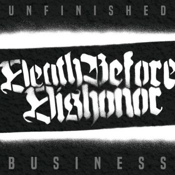 Death Before Dishonor - Unfinished Business (2019)