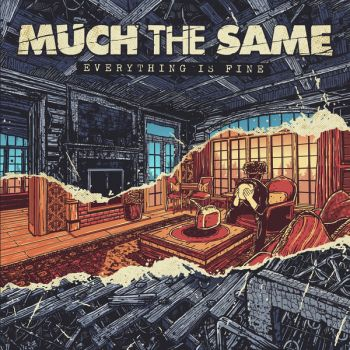 Much The Same - Everything Is Fine (2019)