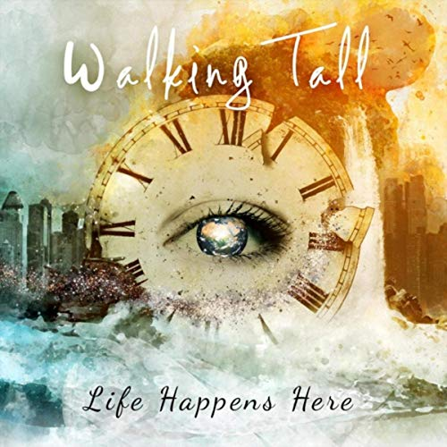 Walking Tall - Life Happens Here (2019)