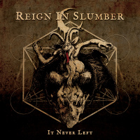 Reign In Slumber - It Never Left [ep] (2019)