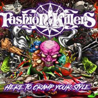 Fashion Killers - Here To Cramp Your Style (2019)