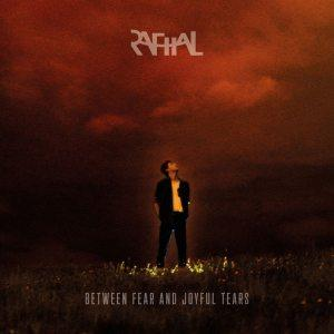 R.A.F.H.A.L. - Between Fear and Joyful Tears (2019)