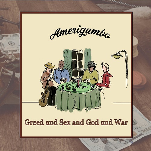 Amerigumbo - Greed & Sex & God & War (2019)
