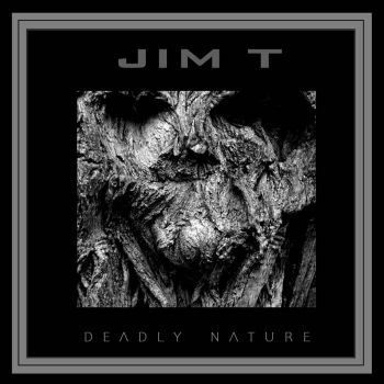Jim T - Deadly Nature (2019)