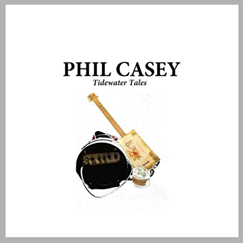 Phil Casey - Tidewater Tales (2019)