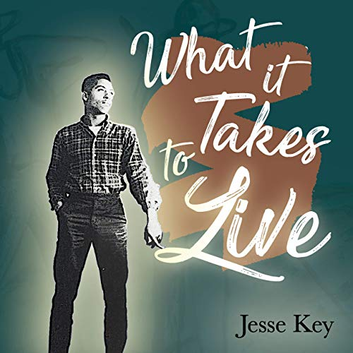 Jesse Key - What It Takes To Live (2019)