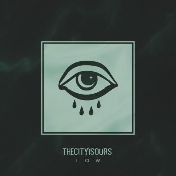 TheCityIsOurs - Low (2019)