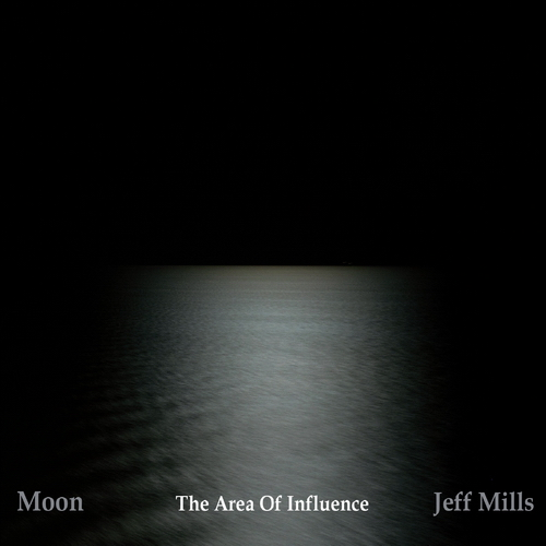 Jeff Mills - Moon - The Area Of Influence - 2019