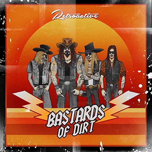 Bastards Of Dirt - Retroactive (2019)