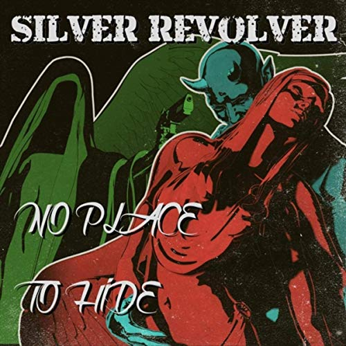 Silver Revolver - No Place To Hide (2019)