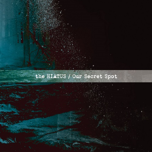 the HIATUS - Our Secret Spot (2019)