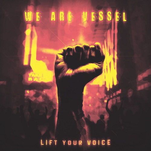 We Are Vessel - Lift Your Voice (EP) (2019)