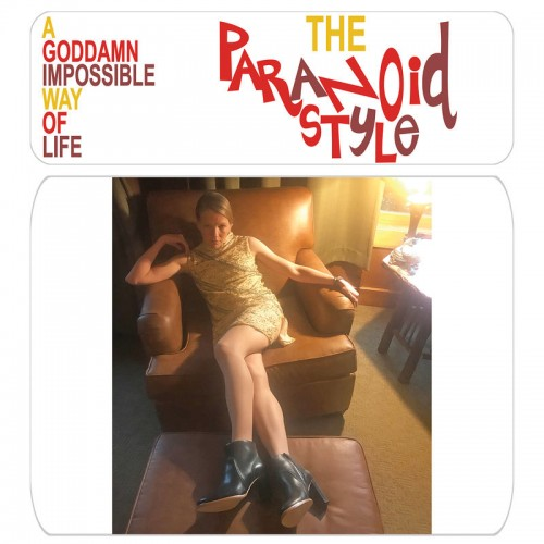 The Paranoid Style - A Goddamn Impossible Way Of Life (2019)
