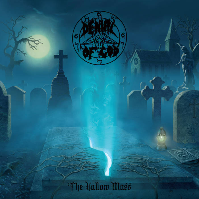 Denial of God - The Hallow Mass (2019)