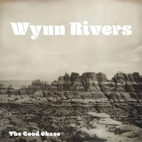 Wynn Rivers - The Good Chase (2019)
