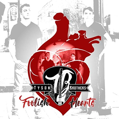 Tyson Brothers - Foolish Hearts (2019)