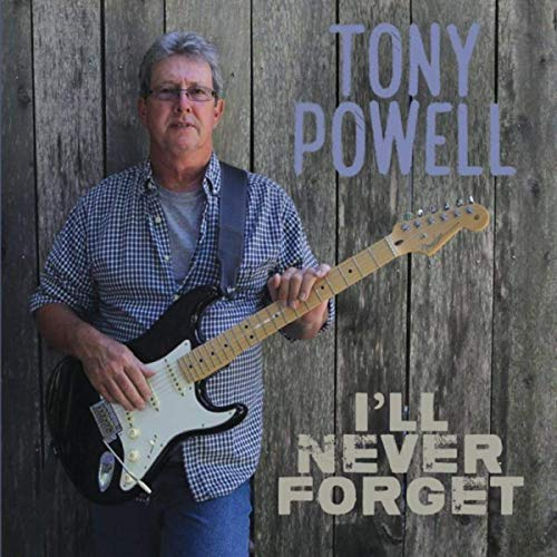 Tony Powell - I'll Never Forget (2019)