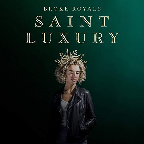 Broke Royals - Saint Luxury (2019)