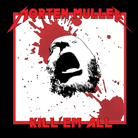 Morten Müller - Kill 'Em All (2019)