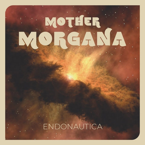 Mother Morgana - Endonautica - 2019